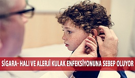 Sigara- Halı ve Alerji Kulak Enfeksiyonuna...