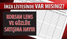 Korsan Lens Satışına Hayır İmza Listesinde...