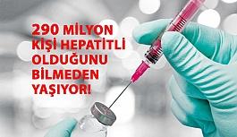 290 Milyon Kişi Hepatitli Olduğunu Bilmeden Yaşıyor!