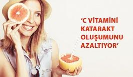 'C Vitamini Katarakt Oluşumunu Azaltıyor'
