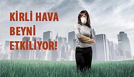 Kirli Hava Beyni Etkiliyor!