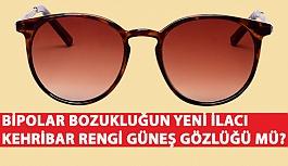 Bipolar Bozukluğun Yeni İlacı Kehribar Rengi Güneş Gözlüğü mü?