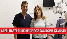 Azeri Hasta Türkiye'de Göz Sağlığına...