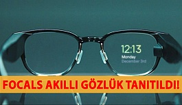 Focals Akıllı Gözlük Tanıtıldı!