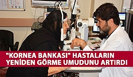 """""""Kornea Bankası"""" Hastaların..."""