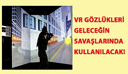 VR Gözlükleri Geleceğin Savaşlarında Kullanılacak!