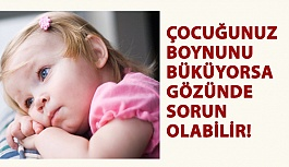 Çocuğunuz Boynunu Büküyorsa Gözünde Sorun Olabilir!