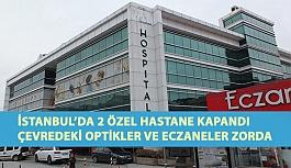 İstanbul'da 2 Özel Hastane Kapandı...