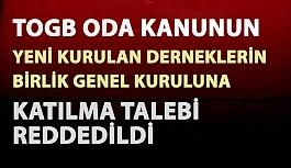 TOGB Oda Kanunun Yeni Kurulan Derneklerin...
