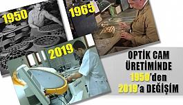 Optik Cam Üretiminde 1950'den 2019'a...