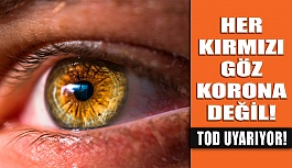 Her Kırmızı Göz, Koronavirüs Göstergesi...