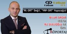 "Billur Group CEO'su Ali Silelioğlu ile ""Özel Röportaj"""