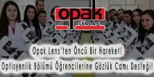 Opak Lens'ten Öncü Bir Hareket! Optisyenlik Bölümü Öğrencilerine Gözlük Camı Desteği!